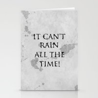 It Can't Rain All The Ti… Stationery Cards