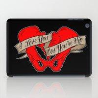 I love you cos you're hip iPad Case