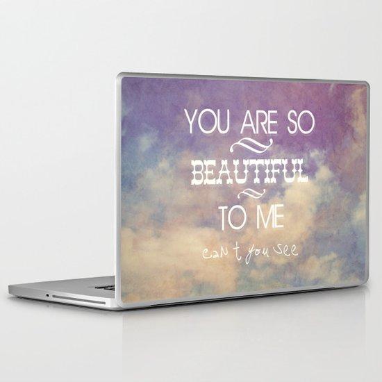 You Are So Beautiful... To Me Laptop & iPad Skin