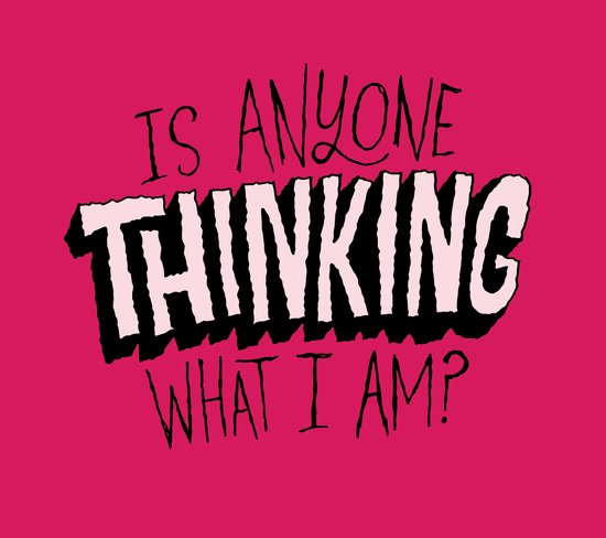Is Anyone Thinking What I Am? Art Print