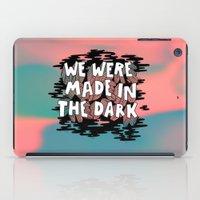 We were made in the Dark iPad Case