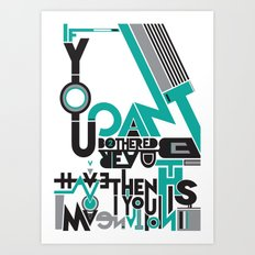 If you can't be bothered to read this then you have no imagination. Art Print