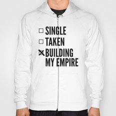 SINGLE TAKEN BUILDING MY EMPIRE Hoody