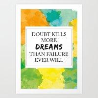 Doubt Kills More Dreams … Art Print