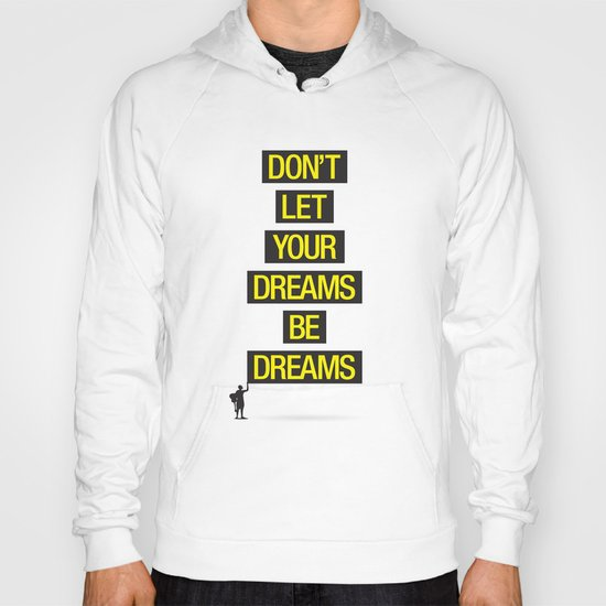 Dreams Be Dreams Hoody