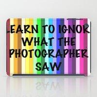 Ignore the photographer  iPad Case