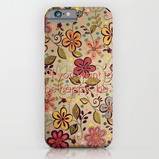 """""""If you want to be happy, be."""" iPhone & iPod Case"""
