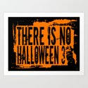 There Is No Halloween 3 Art Print