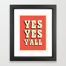 Yes Yes Y'all Framed Art Print