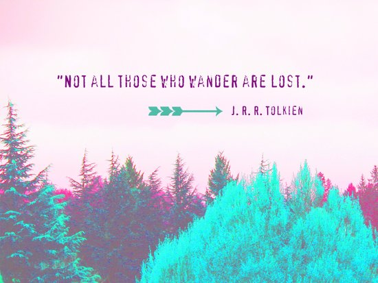 """Technicolor Forest - J. R. R. Tolkien Quote - """"Not all those who wander are lost."""" Art Print"""