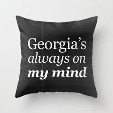 Georgia's always on my mind Throw Pillow