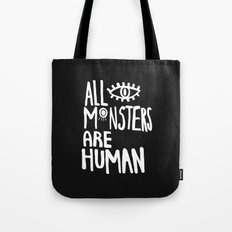 All monsters are human  Tote Bag