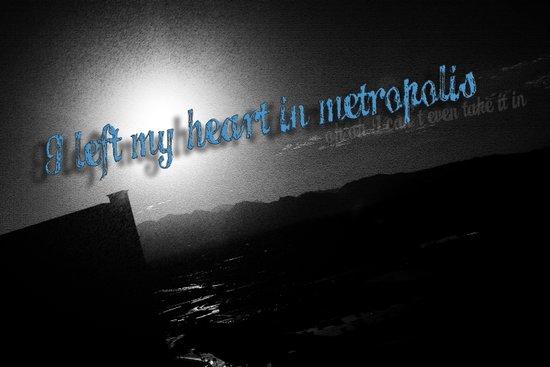 I Left My Heart In Metropolis Art Print
