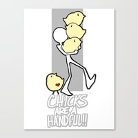 Chicks are a handful!! Canvas Print