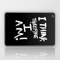Je Pense Donc Je Suis = … Laptop & iPad Skin