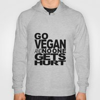 GO VEGAN AND NO ONE GETS… Hoody