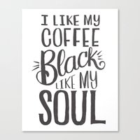 I LIKE MY COFFEE BLACK L… Canvas Print