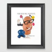 Your Head Will Go Potato Framed Art Print