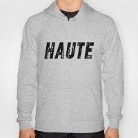 Haute - High Fashion Hoody