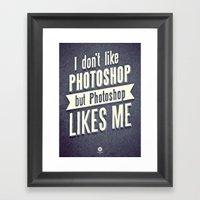 I DON'T LIKE PS Framed Art Print