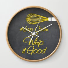 Keep Calm and Whip it Good (Kitchen Whisk) Wall Clock
