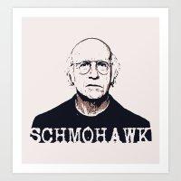 Schmohawk     Larry Davi… Art Print