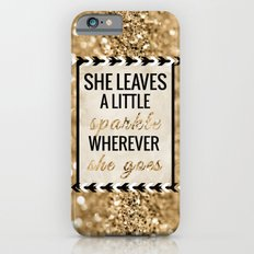 She Leaves A Little Spar… iPhone 6 Slim Case