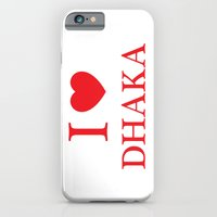 iPhone & iPod Case featuring I Love Dhaka by Sobhani