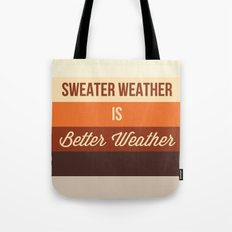 Sweater weather is better Tote Bag