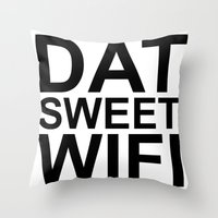 Dat Sweet Wifi Throw Pillow