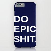 Do Epic Shit iPhone 6 Slim Case