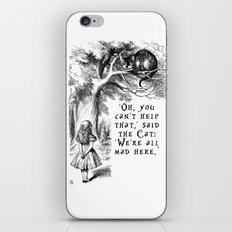Alice in Wonderland We're all mad here quote with Cheshire Cat iPhone & iPod Skin