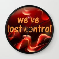 we have lost control Wall Clock