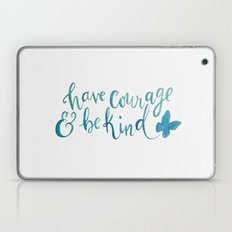 Have Courage and Be Kind - Cinderella quote Laptop & iPad Skin