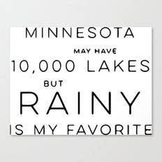 Rainy Lake is my Favorite Canvas Print