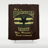 It's  Browncoat Thing... Shower Curtain