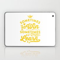 sometimes you win, sometimes you learn Laptop & iPad Skin