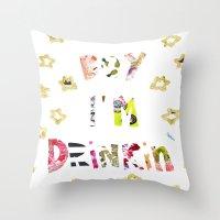 Drunk In Love Throw Pillow