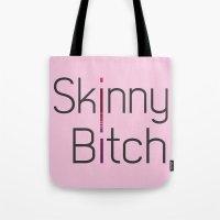 Skinny Bitch Tote Bag