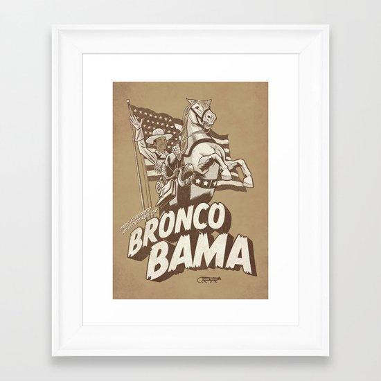 the further adventures of Bronco Bama Framed Art Print