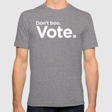 Don't Boo. Vote. Mens Fitted Tee Tri-Grey SMALL