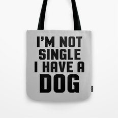 I'm Not Single Dog Funny… Tote Bag
