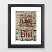 Welcome To 1984 Framed Art Print