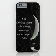 You, as much as anyone... iPhone 6 Slim Case
