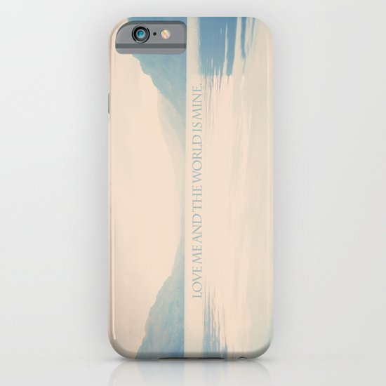 Love me and the world is mine.  iPhone & iPod Case