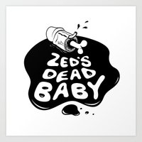 Zed's Dead Baby Art Print