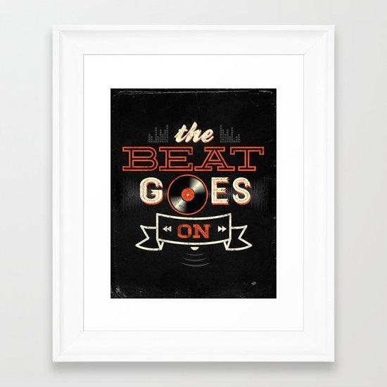 The Beat Goes On Framed Art Print