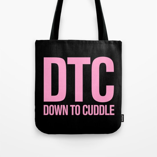 DTC- Down To Cuddle Tote Bag