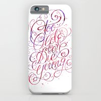 Too Old to Die Young iPhone 6 Slim Case