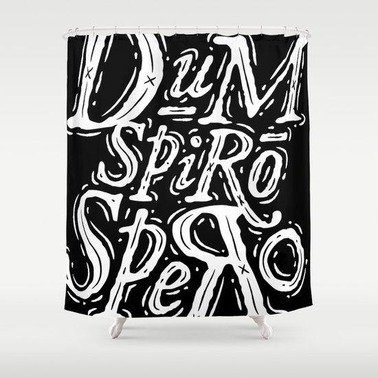 Dum Spiro Spero Shower Curtain
